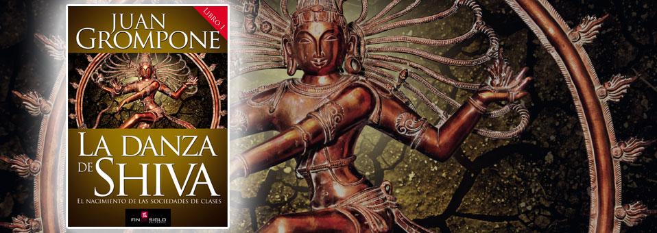El nacimiento de las sociedades de clases; La danza de Shiva, Libro I