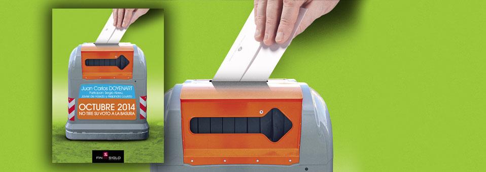 Octubre 2014 – No tire su voto a la basura – de Juan Carlos Doyenart