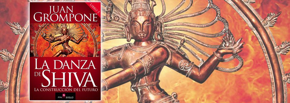 La danza de Shiva (libro V) La construcción del futuro – de Juan Grompone