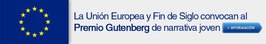 La Unión Europea y Fin de Siglo convocan al Premio Gutenberg de narrativa joven