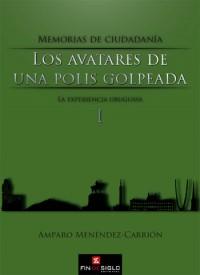 Memorias de ciudadanía. Avatares de una polis golpeada. La experiencia uruguaya - de Amparo Menéndez-Carrión