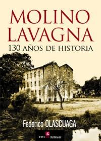 Molino Lavagna 130 años de historia - de Federico Olascuaga