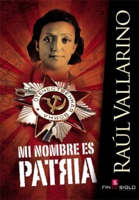 Mi nombre es Patria - de Raúl Vallarino