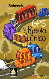 GPS a Pueblo Chico - de Lía Schenck