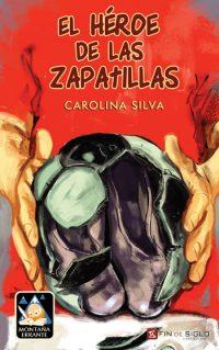 El héroe de las zapatillas - de Carolina Silva