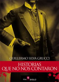 Historias que no nos contaron - de Guillermo Silva Grucci