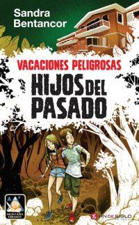 Vacaciones peligrosas 3 - Hijos del pasado - Sandra Bentancor