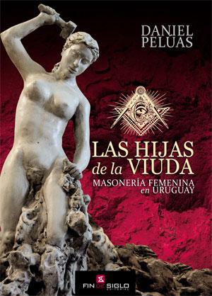 """Resultado de imagen para """"Las hijas de la viuda"""", el último libro del investigador uruguayo Daniel Pelúas"""