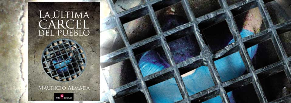 La última Cárcel Del Pueblo – de Mauricio Almada
