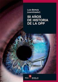 50 AÑOS DE HISTORIA DE LA OPP