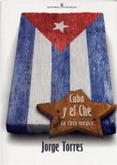 CUBA Y EL CHE. LA RUTA MÁGICA