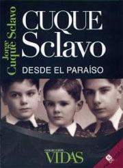 CUQUE SCLAVO. DESDE EL PARAÍSO