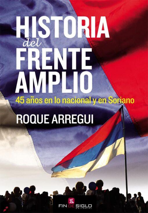 HISTORIA DEL FRENTE AMPLIO. 45 AÑOS