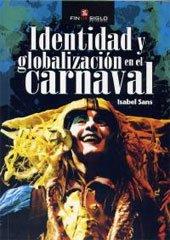 IDENTIDAD Y GLOBALIZACIÓN EN EL CARNAVAL