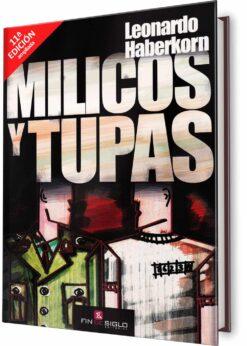 Milicos y Tupas - Leonardo Haberkorn