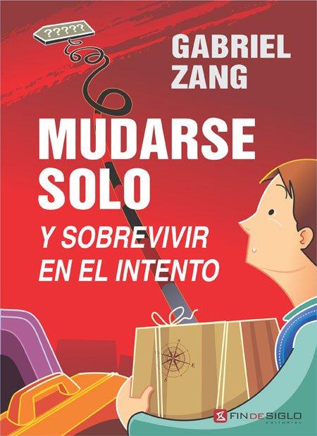 MUDARSE SOLO Y SOBREVIVIR EN EL INTENTO