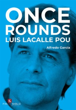 ONCE ROUNDS. LUIS LACALLE POU