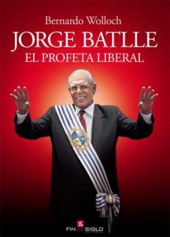 JORGE BATLLE. EL PROFETA LIBERAL