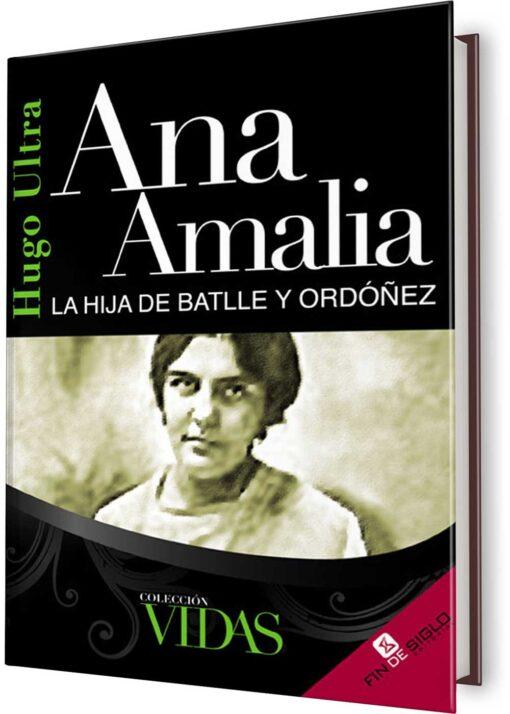 ANA AMALIA. LA HIJA DE BATLLE Y ORDÓÑEZ