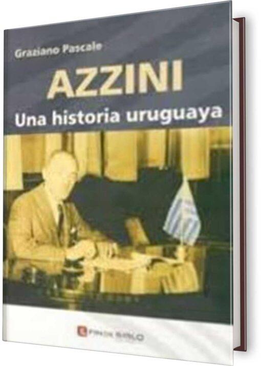 AZZINI. UNA HISTORIA URUGUAYA