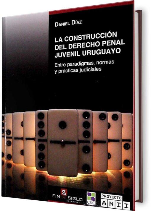 CONSTRUCCION DEL DERECHO PENAL JUVENIL URUGUAYO