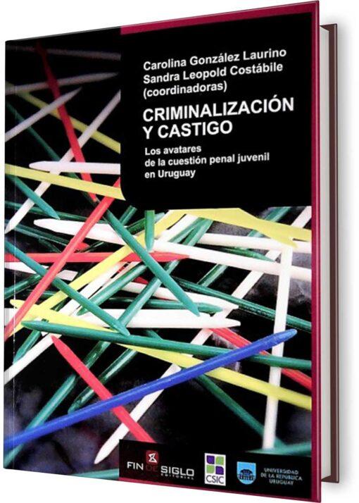 CRIMINALIZACION Y CASTIGO
