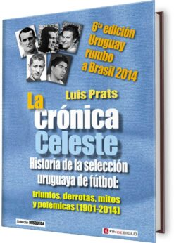 CRÓNICA CELESTE, LA. URUGUAY RUMBO A BRASIL