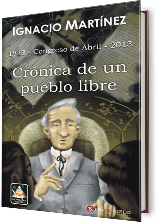 CRÓNICA DE UN PUEBLO LIBRE. 1813-CONGRESO
