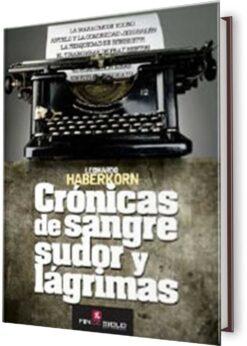 CRÓNICAS DE SANGRE, SUDOR Y LÁGRIMAS