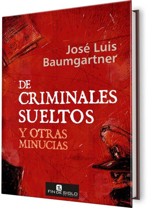 DE CRIMINALES SUELTOS Y OTRAS MINUCIAS