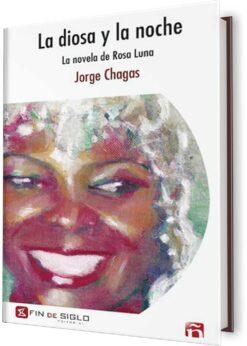 DIOSA Y LA NOCHE, LA. LA NOVELA DE ROSA LUNA