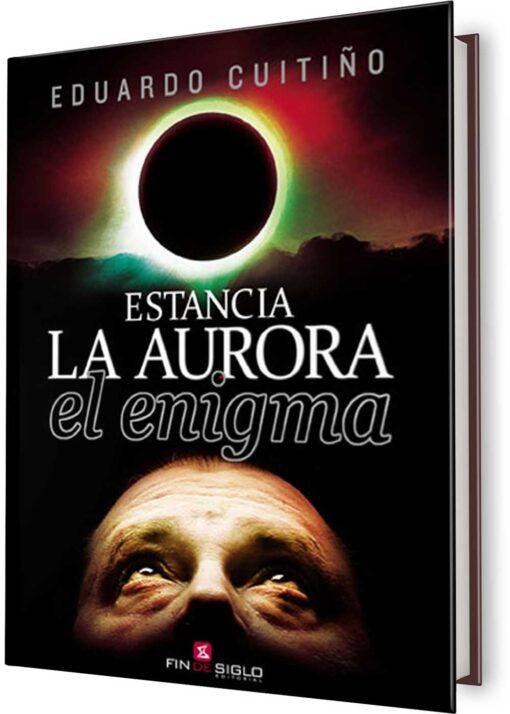 ESTANCIA LA AURORA. EL ENIGMA