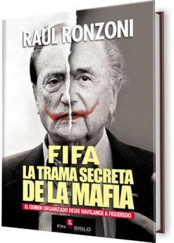 FIFA. LA TRAMA SECRETA DE LA MAFIA