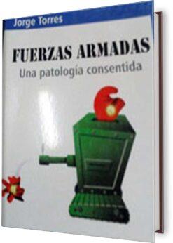 FUERZAS ARMADAS. UNA PATOLOGIA CONSENTIDA