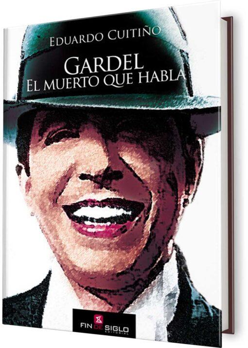GARDEL. EL MUERTO QUE HABLA