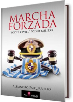 MARCHA FORZADA. PODER CIVIL/PODER MILITAR