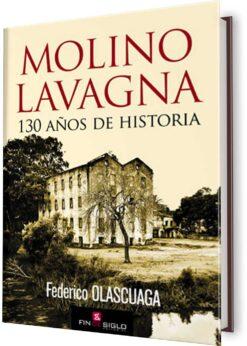 MOLINO LAVAGNA, EL. 130 AÑOS DE HISTORIA