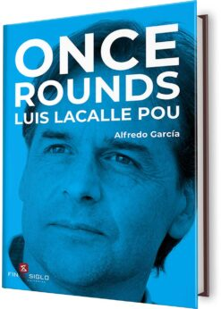 ONCE ROUNDS LUIS LACALLE POU