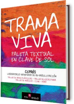 TRAMA VIVA. PALETA TEXTUAL EN CLAVE DE SOL