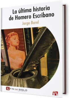 ÚLTIMA HISTORIA DE HOMERO ESCRIBANO, LA