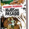 VACACIONESPELIGROSAS. HIJOS DEL PASADO