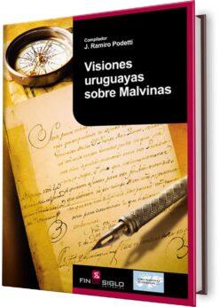 VISIONES URUGUAYAS SOBRE MALVINAS