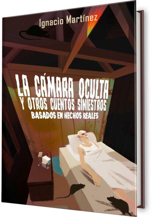 La cámara oculta y otros cuentos siniestros - de Ignacio Martínez