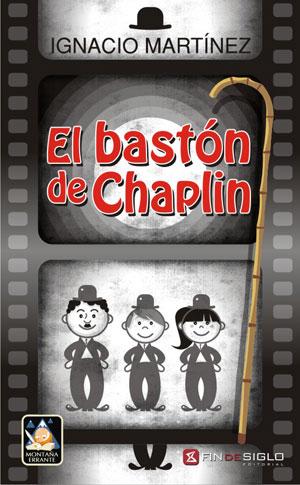 El bastón de Chaplin - de Ignacio Martínez