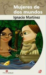 Mujeres de dos mundos - de Ignacio Martínez