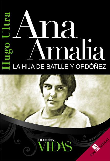 Ana Amalia, la hija de Battle y Ordóñez - de Hugo Ultra