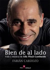 Bien de al lado. Vida y música de Edú Pitufo Lombardo - de Fabián Cardozo