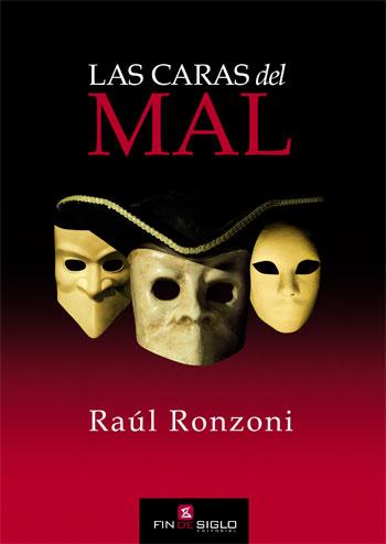 Las caras del mal - de Raúl Ronzoni