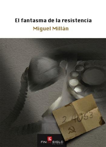 El fantasma de la resistencia - de Miguel Millán