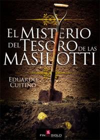 El Misterio del Tesoro de las Masilotti - de Eduardo Cuitiño